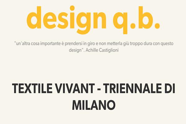 Design q.b. : TEXTILE VIVANT – TRIENNALE DI MILANO